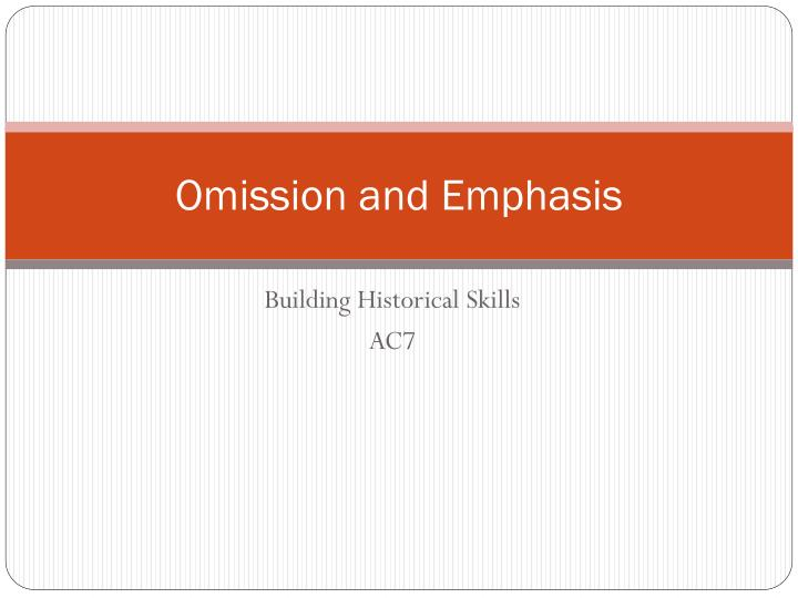 Omission and Emphasis