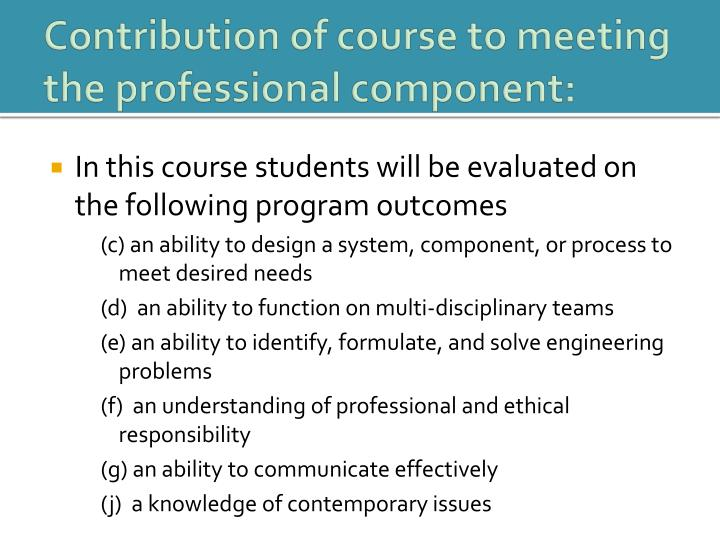 Contribution of course to meeting the professional component: