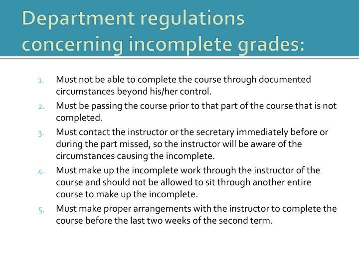 Department regulations concerning incomplete grades: