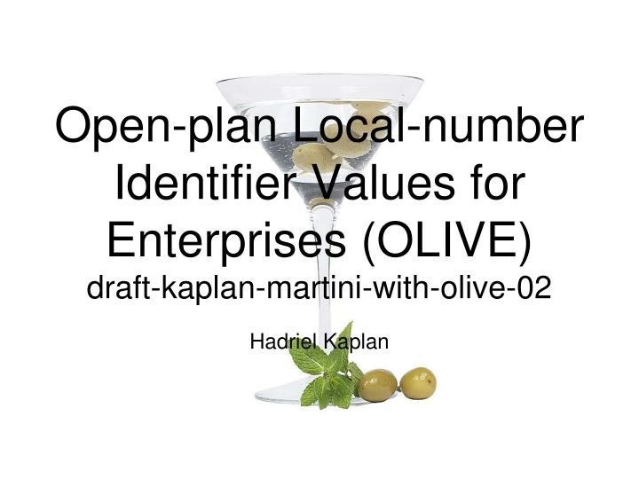 Open plan local number identifier values for enterprises olive draft kaplan martini with olive 02