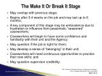 the make it or break it stage