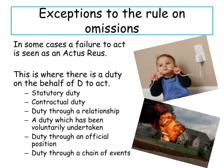 Exceptions to the rule on omissions