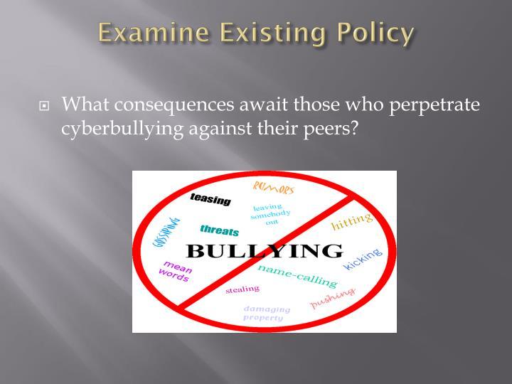 Examine Existing Policy