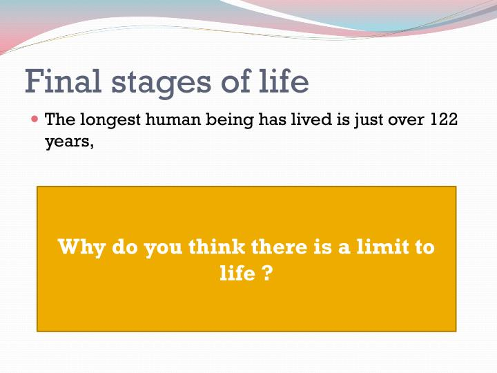 Final stages of life