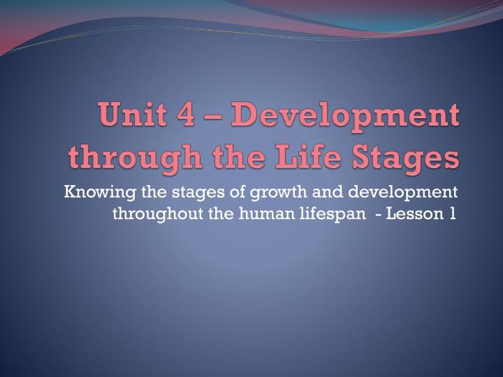 unit 4 development through life stages P1 describe physical, intellectual, emotional and social development for each of the life stages of your chosen celebrity in this blog i will describe physical, intellectual, emotional and.