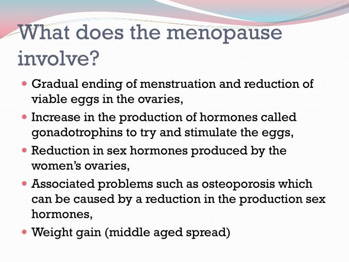 What does the menopause involve?