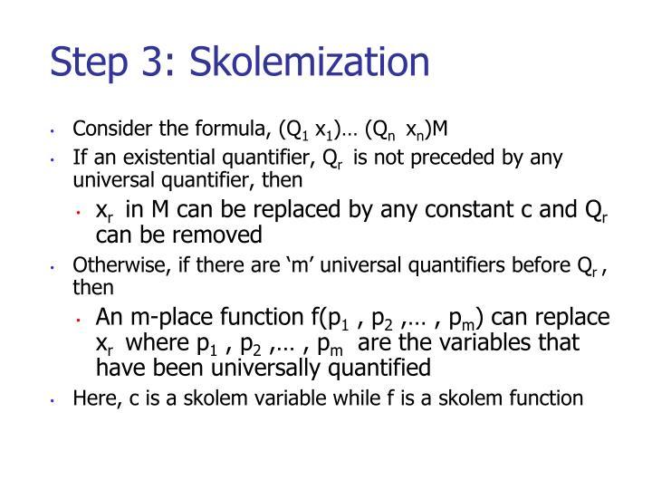 Step 3: Skolemization