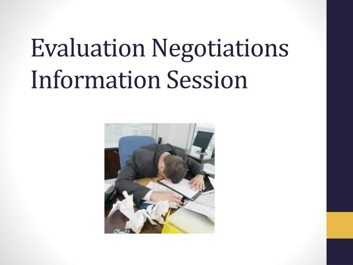 Evaluation negotiations information session