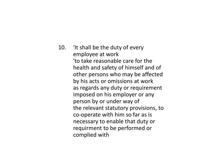 'It shall be the duty of every employee at work