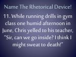 name the rhetorical device10