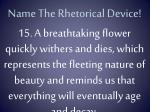 name the rhetorical device14