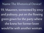 name the rhetorical device18