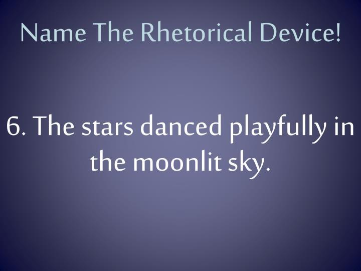 Name The Rhetorical Device!