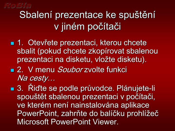 Sbalení prezentace ke spuštění vjiném počítači