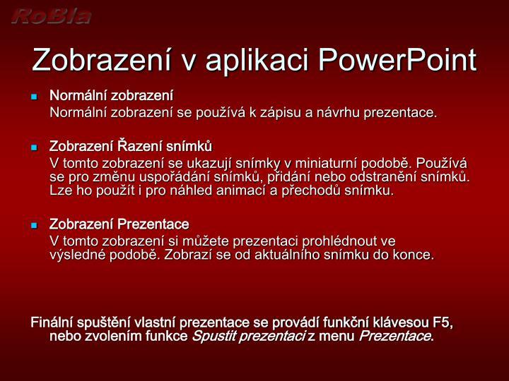 Zobrazení vaplikaci PowerPoint