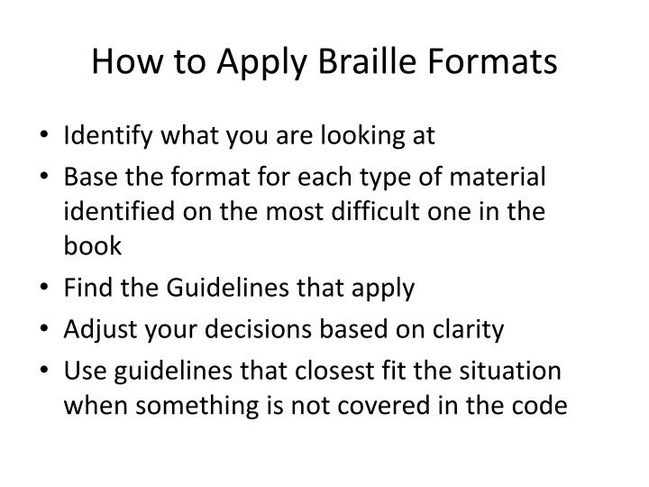 How to apply braille formats