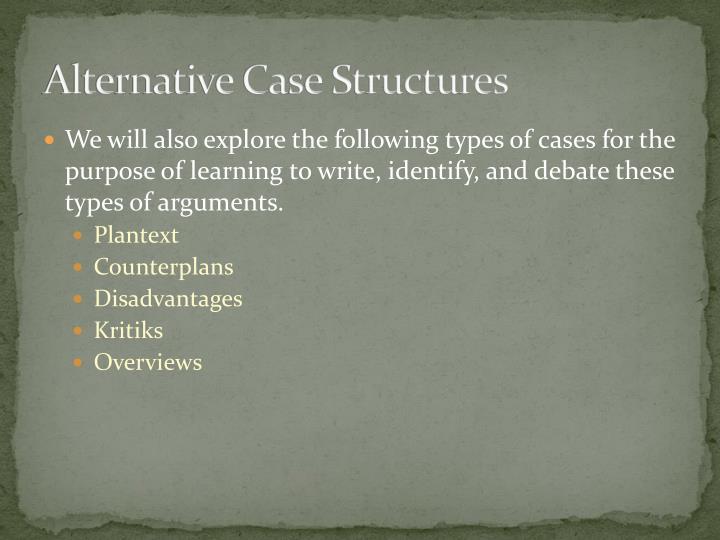 Alternative Case Structures