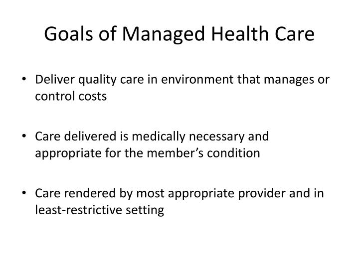 Goals of managed health care
