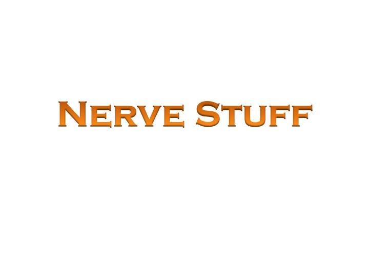 Nerve Stuff