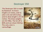 destroyer 350