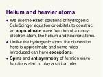 helium and heavier atoms