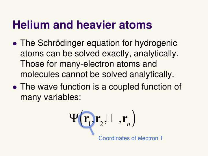 Helium and heavier atoms1