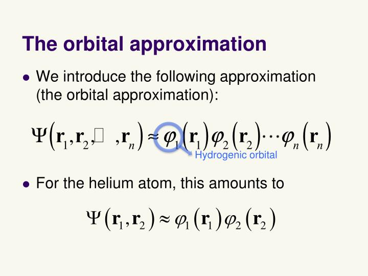 The orbital approximation
