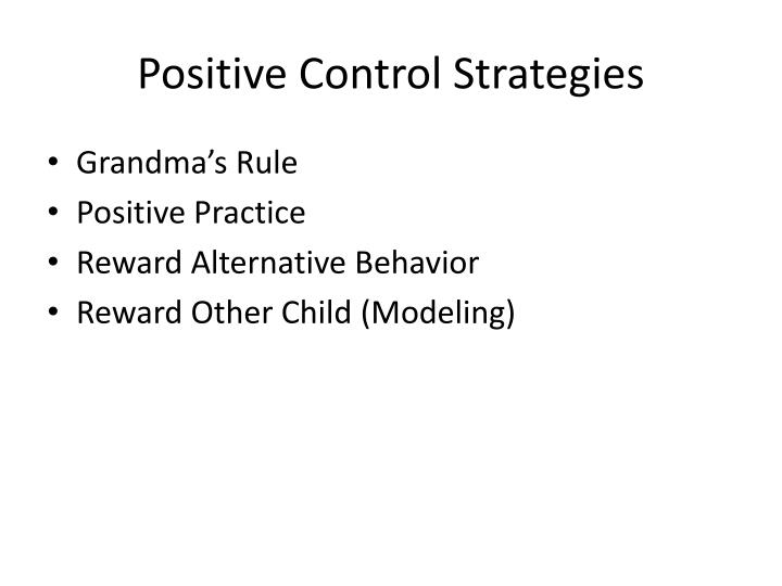 Positive Control Strategies