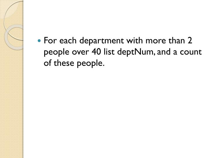 For each department with more than 2 people over 40 list