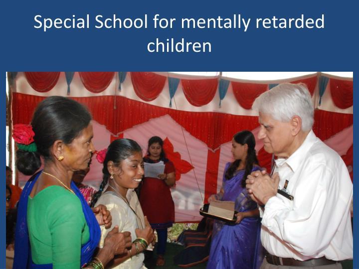 Special School for mentally retarded children
