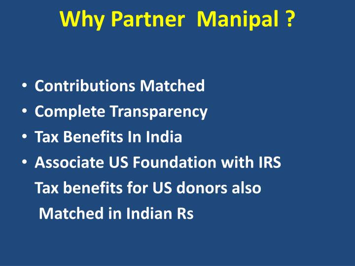 Why Partner  Manipal ?