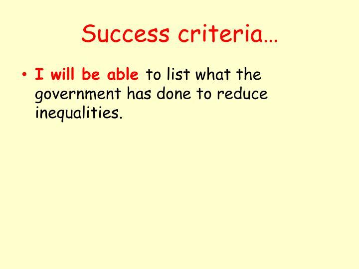 Success criteria…