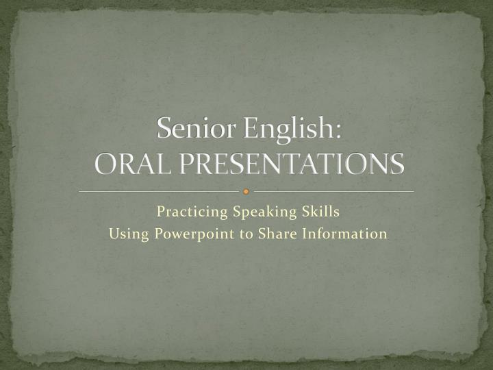 Senior english oral presentations
