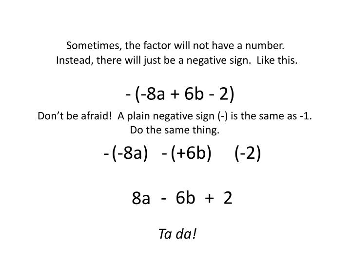 Sometimes, the factor will not have a number.