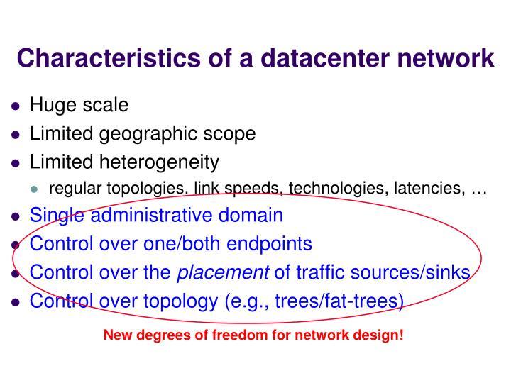 Characteristics of a datacenter network