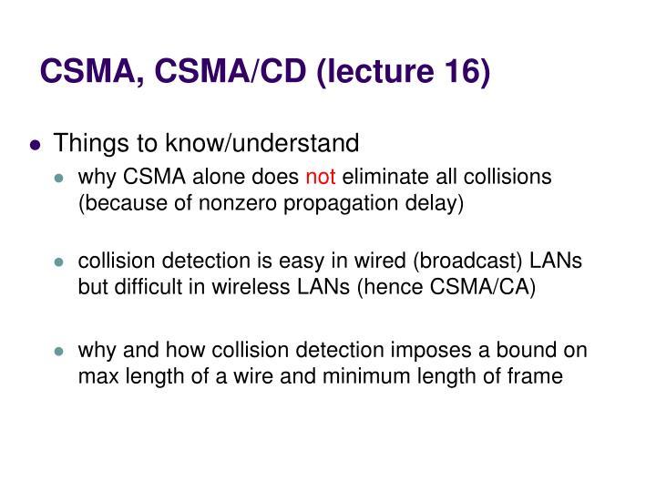 CSMA, CSMA/CD (lecture 16)