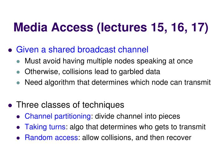 Media Access (lectures 15, 16, 17)