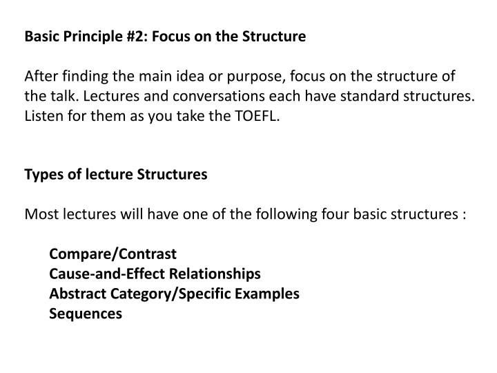 Basic Principle #2: Focus on the Structure