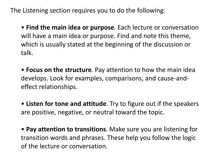 The Listening section requires you to do the following: