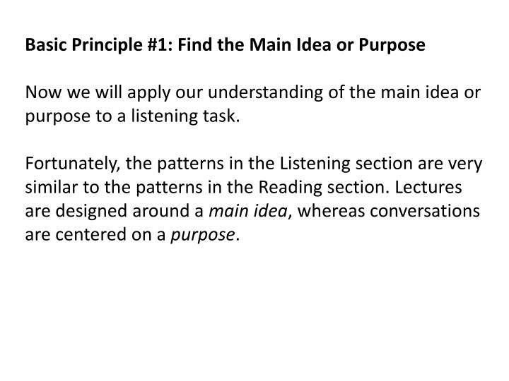 Basic Principle #1: Find the Main Idea or Purpose