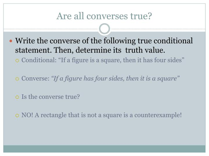 Are all converses true?