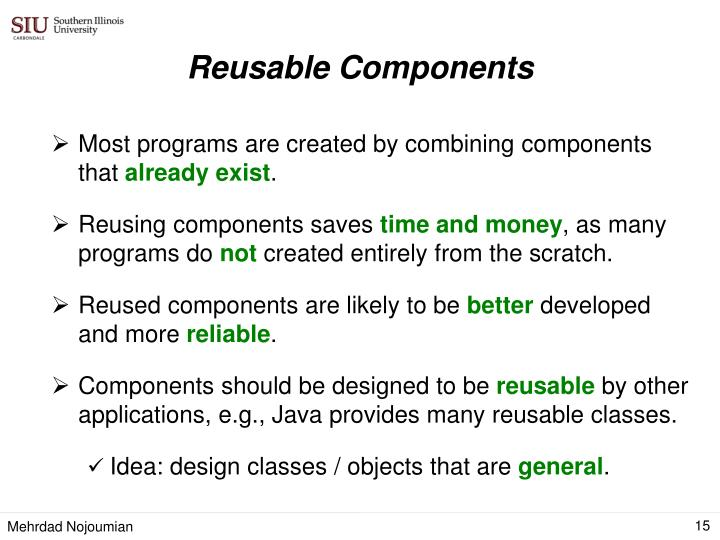 Most programs are created by combining components that