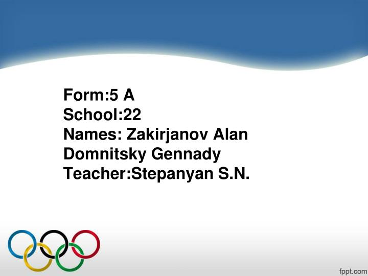 Form 5 a school 22 names zakirjanov alan domnitsky gennady teacher stepanyan s n