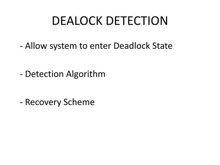DEALOCK DETECTION