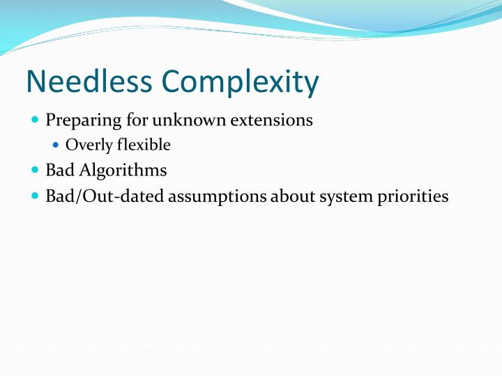 Needless Complexity