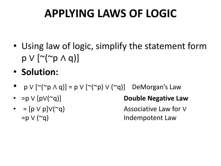 APPLYING LAWS OF LOGIC