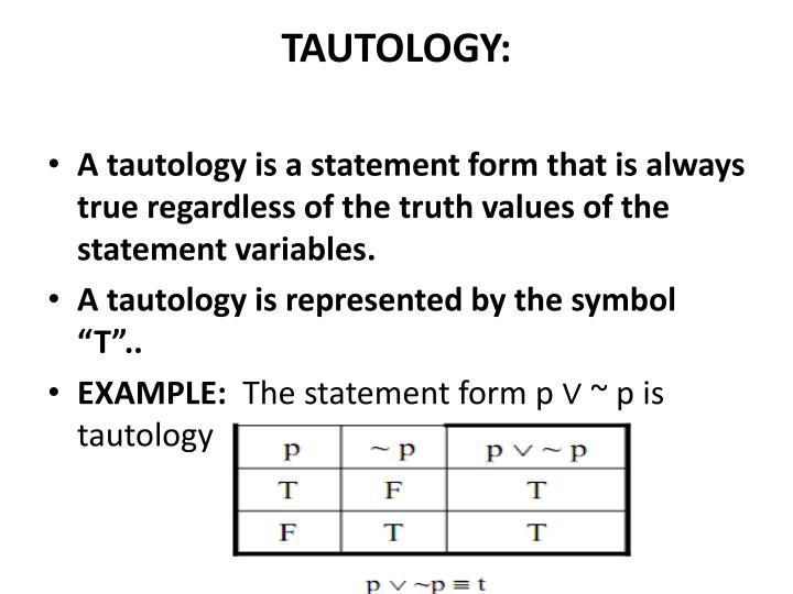 TAUTOLOGY: