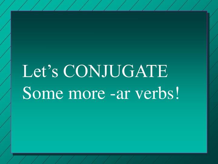 Let's CONJUGATE