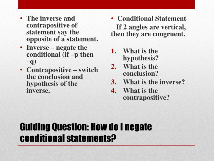 The inverse and contrapositive of statement say the opposite of a statement.