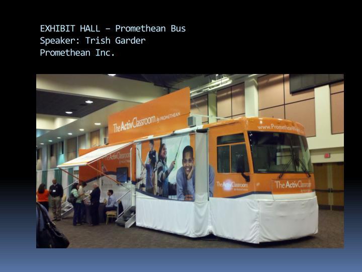EXHIBIT HALL – Promethean Bus